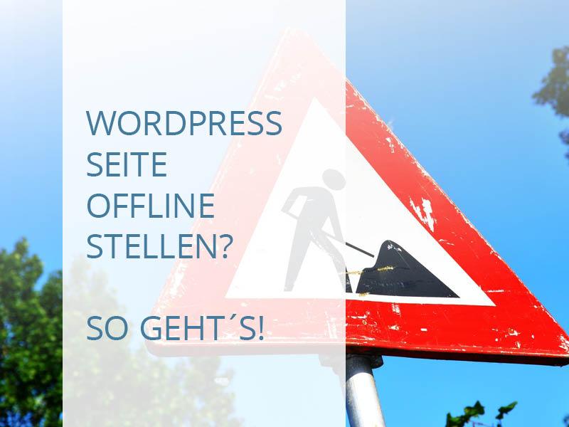 Wie kann ich eine WordPress Seite offline stellen?